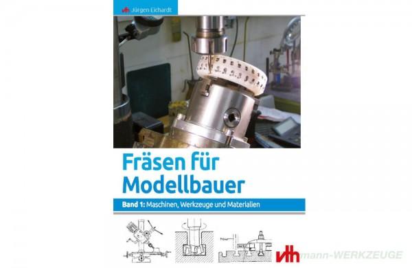 Buch: Fräsen für Modellbauer - Band 1 - Jürgen Eichardt