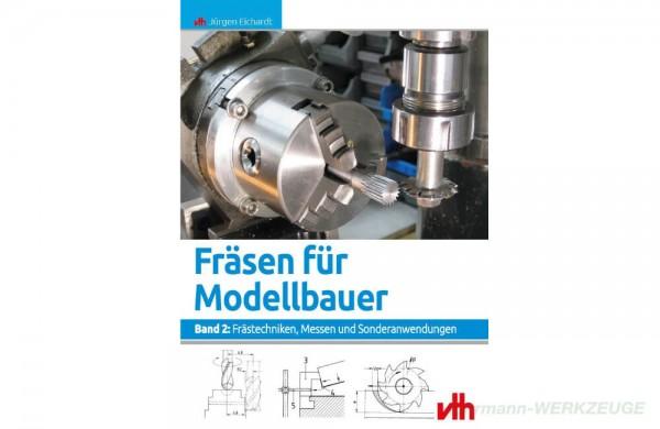 Buch: Fräsen für Modellbauer - Band 2 - Jürgen Eichardt