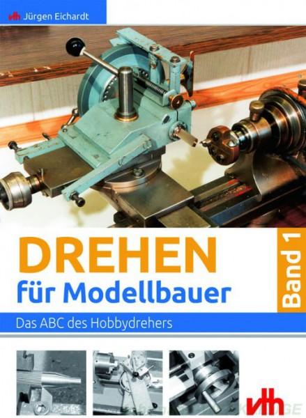 Buch: Drehen für Modellbauer - Band 1 - Jürgen Eichardt